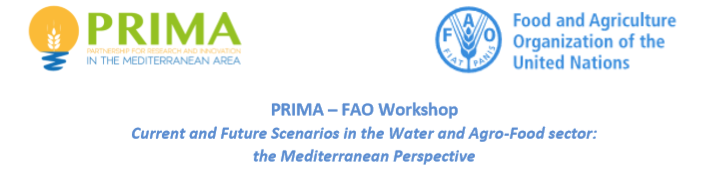 "PRIMA – FAO Workshop: Agenda – ""Current and Future Scenarios in the Water and Agro-Food sector: the Mediterranean Perspective"""